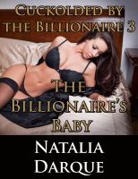 Cover for 'Cuckolded by the Billionaire 3: The Billionaire's Baby'