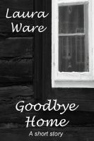 Cover for 'Goodbye Home'