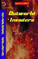 Cover for 'Outworld Invaders: Agents of ISIS, Book 9'