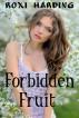 Forbidden Fruit by Roxi Harding