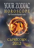 Cover for 'Your Zodiac Horoscope by GaneshaSpeaks.com - CAPRICORN 2012'