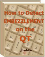 Cover for 'How to Detect Embezzlement on the QT'