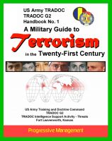 Cover for '21st Century Military Guide to Terrorism - U.S. Army Handbook - Thorough Overview of Terrorists, Weapons, Organizations, Force Targeting, The Future'