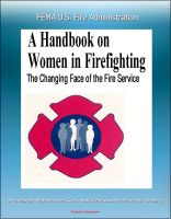 Cover for 'FEMA U.S. Fire Administration The Changing Face of the Fire Service: A Handbook on Women in Firefighting - Recruitment, Reproductive Issues, Sexual Harassment, Protective Clothing'