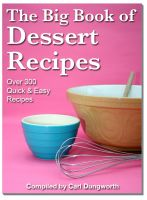 Cover for 'The Big Book of Dessert Recipes - Over 300 Quick & Easy Recipes'