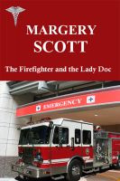 Cover for 'The Firefighter and the Lady Doc'