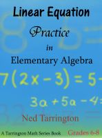 Cover for 'Linear Equation Practice in Elementary Algebra, Grades 6-8'
