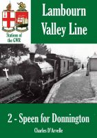 Cover for 'Speen for Donnington - Stations of the Great Western Railway GWR'