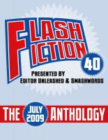 Cover for 'Flash Fiction 40 Anthology  - July 2009'