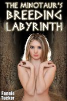 Fannie Tucker - The Minotaur's Breeding Labyrinth (Reluctant Virgin Monster Breeding)