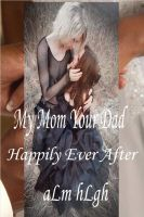 Cover for 'My Mom Your Dad: Happily Ever After'