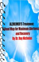 Cover for 'Alzheimer's Treatment :: A Road Map for Maximum Alertness and recovery ; by Dr Roy Nicholas'