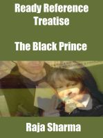 Cover for 'Ready Reference Treatise: The Black Prince'