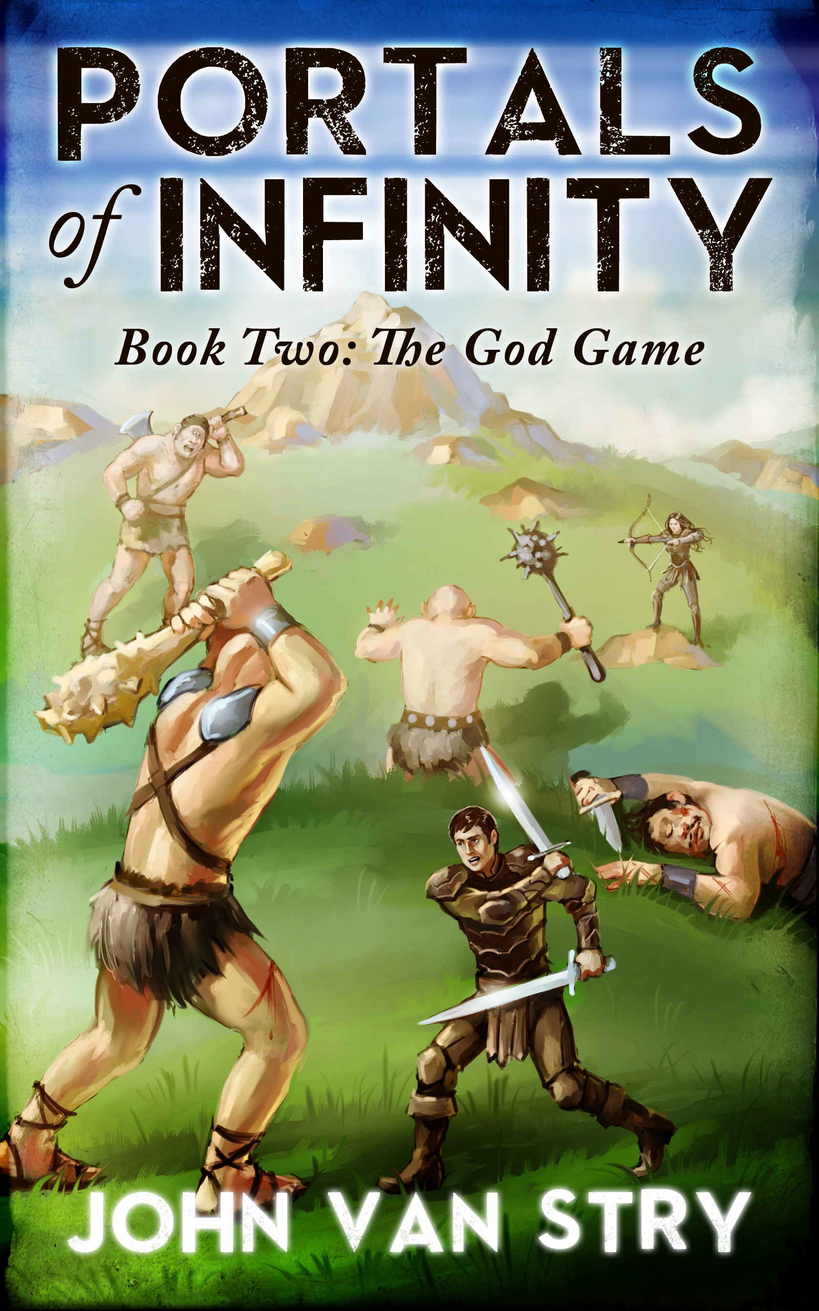 John Van Stry - Portals of Infinity, Book Two: The God Game