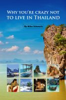 Cover for 'Why You're Crazy Not to Live in Thailand'