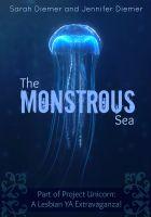 Sarah Diemer - The Monstrous Sea: A Lesbian YA Short Story Collection