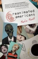 Cover for 'Reanimated Americans: A Zombie Novel'