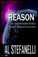 Cover for 'A Voice Of Reason In An Unreasonable World - The Rise Of Atheism On Planet Earth'