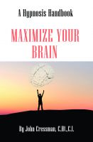 Cover for 'Maximize Your Brain - A Hypnosis Handbook'