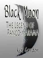 Cover for 'Black Moon - The legend of Pango-marama'