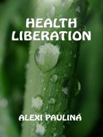 Cover for 'Health Liberation'
