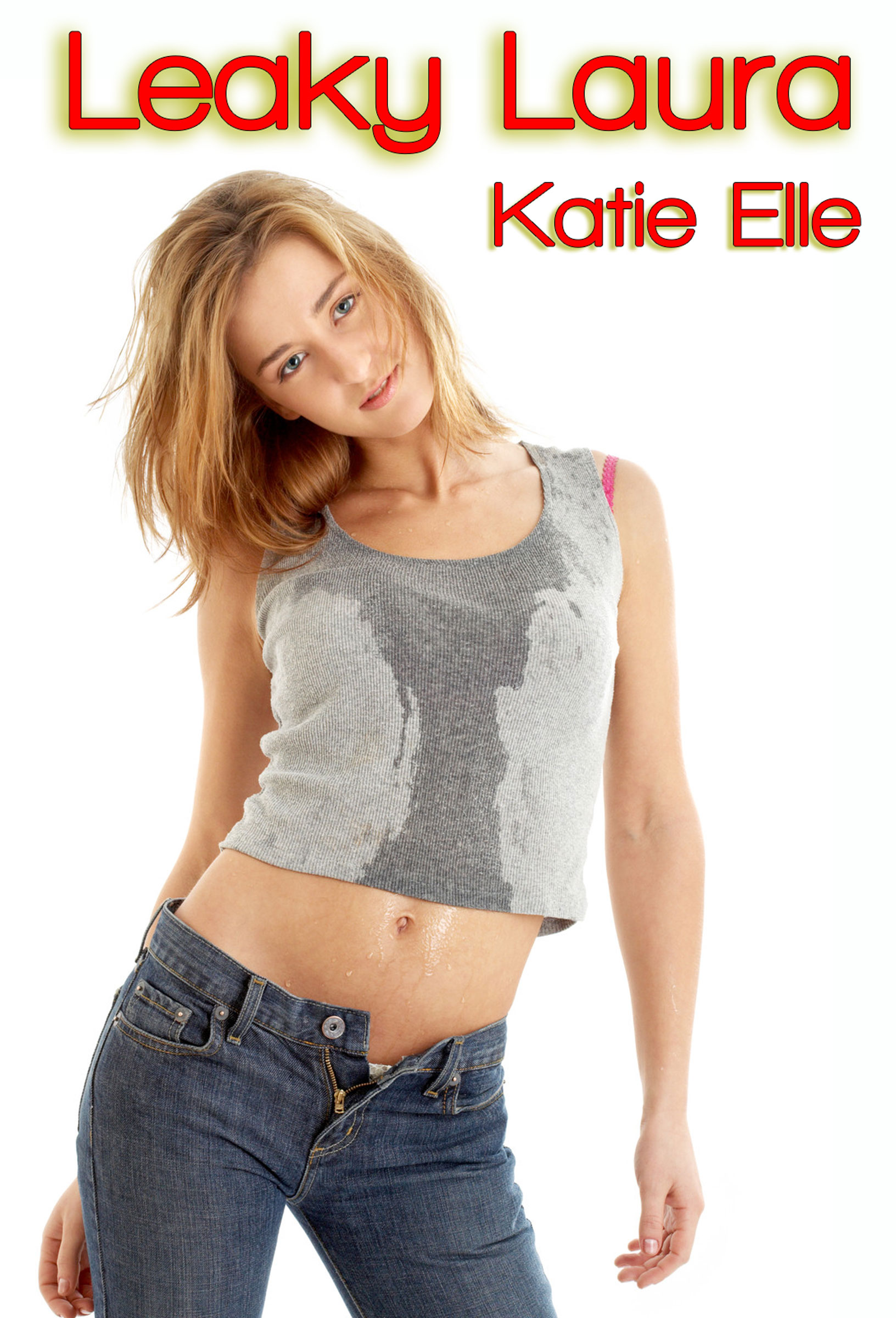 Katie Elle - Leaky Laura, Watersports and Golden Showers