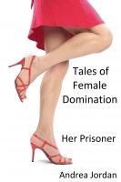 Cover for 'Tales of Female Domination: Her Prisoner'
