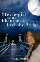 Cover for 'Stevie-girl and the Phantom of Crybaby Bridge'