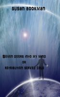 Cover for 'Seven Doors Into My Mind or Retribution Served Cold'