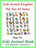Cover for 'Kids Animal Kingdom : The Zoo At Home Animal Book'