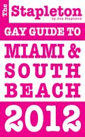 Cover for 'The Stapleton 2012 Gay Guide to Miami & South Beach'