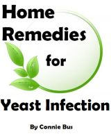 Cover for 'Home Remedies for Yeast Infection - Natural Yeast Infection Remedies that Work'