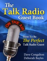 Cover for 'The Talk Radio Guest Book: How To Be The Perfect Talk Radio Guest by Dave Congalton & Deborah Bayles'