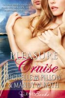 Cover for 'Pleasure Cruise (Michelle M. Pillow & Mandy M. Roth)'