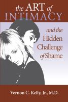 Cover for 'The Art of Intimacy and the Hidden Challenge of Shame'