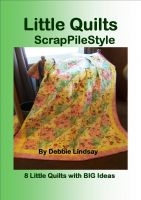 Cover for 'Little Quilts, ScrapPileStyle'
