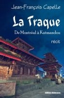 Cover for 'La Traque. De Montréal à Katmandou'