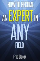 Cover for 'How to Become an EXPERT in ANY Field'