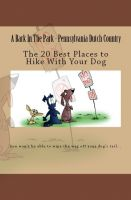 Cover for 'A Bark In The Park-Pennsylvania Dutch Country: The 20 Best Places To Hike With Your Dog'