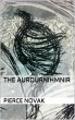 The Aurdurnihmnir (Teaser #8) by Pierce Novak