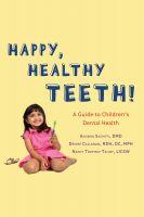 Deidre Callanan, Nancy Topping-Tailby Dr. Anubha Sacheti - Happy Teeth! - A Guide to Children's Dental Health