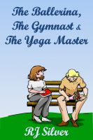 Cover for 'The Ballerina, the Gymnast, and the Yoga Master'