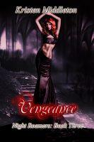 Kristen Middleton - Vengeance (Night Roamers) Book Three