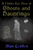 A Child's Eye View of Ghosts and Hauntings