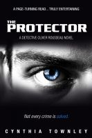 Cover for 'The Protector - A Detective Oliver Rousseau Novel'