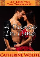 Cover for 'A Dance in Time (J.T. Leighton, Time Traveler #1)'