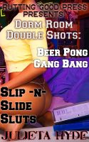 Cover for 'Dorm Room Double Shots: Beer Pong Gang Bang & Slip-N-Slide Sluts'
