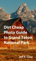 Cover for 'Dirt Cheap Photo Guide to Grand Teton National Park'