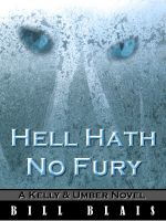 Cover for 'Hell Hath No Fury (Kelly & Umber - Book 2)'