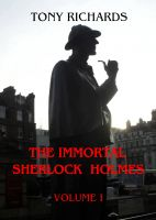 Cover for 'The Immortal Sherlock Holmes: Volume I'